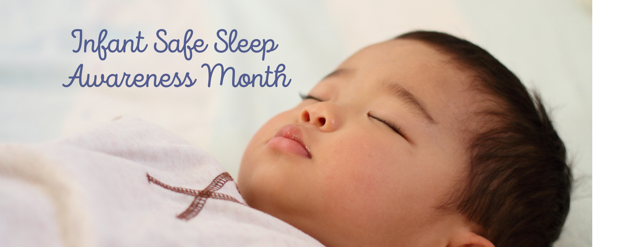 October is Infant Safe Sleep Awareness Month and to ...